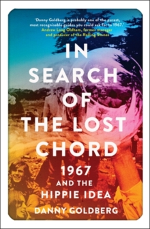 Image for In search of the lost chord  : 1967 and the hippie idea