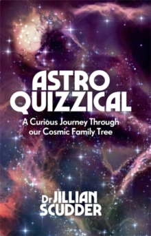 Image for Astroquizzical  : a curious journey through our cosmic family tree