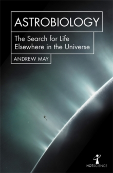 Image for Astrobiology  : the search for life elsewhere in the universe