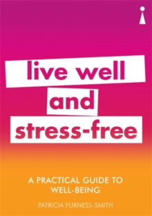 Image for Live well and stress-free  : a practical guide to well-being