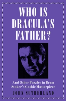 Image for Who was Dracula's father?  : and other puzzles in Bram Stoker's gothic masterpiece
