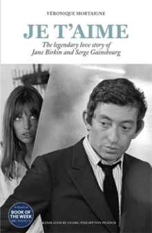 Image for Je t'aime : The legendary love story of Jane Birkin and Serge Gainsbourg