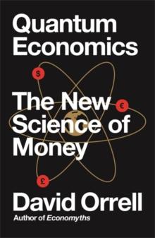 Image for Quantum economics  : the new science of money