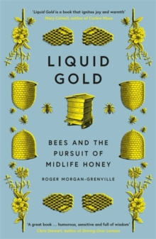 Image for Liquid Gold : Bees and the Pursuit of Midlife Honey