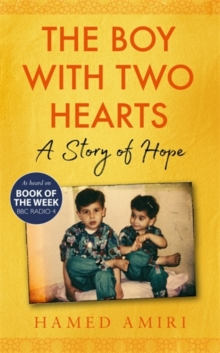 Image for The Boy with Two Hearts : A Story of Hope - BBC Radio 4 Book of the Week 29 June - 3 July 2020