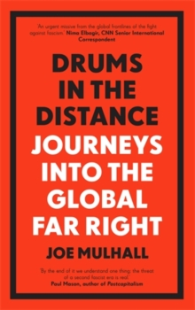 Cover for: Drums In The Distance: Journeys Into the Global Far Right