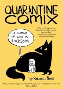 Quarantine comix  : a memoir of life in lockdown - Smith, Rachael
