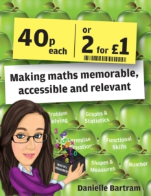 Image for Forty pence each or two for a pound  : making maths memorable, accessible and relevant
