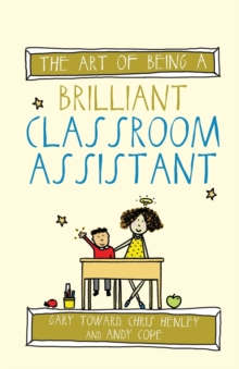 The art of being a brilliant classroom assistant - Toward, Gary