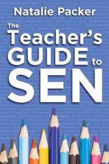 The teacher's guide to SEN - Packer, Natalie