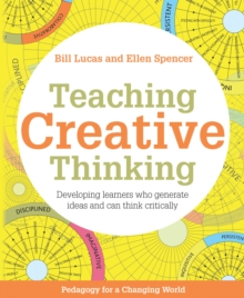 Image for Teaching creative thinking: developing learners who generate ideas and can think critically