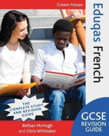 Eduqas GCSE revision guide: French - McHugh, Bethan