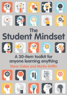 Image for The student mindset  : a 30-item toolkit for anyone learning anything