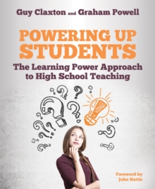 Powering up students  : the learning power approach to high school teaching - Claxton, Guy