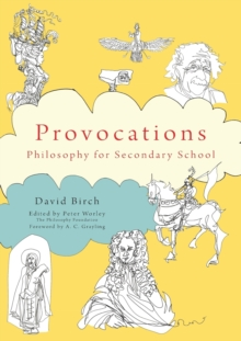 Provocations  : philosophy for secondary school - Birch, David