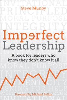 Imperfect leadership  : a book for leaders who know they don't know it all - Fullan, Michael