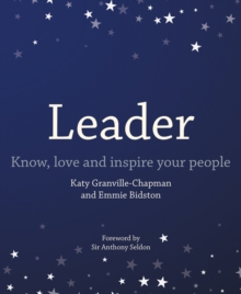 Leader  : know, love and inspire your people - Granville-Chapman, Katy