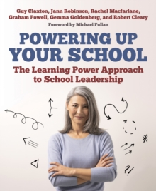 Powering Up Your School: The Learning Power Approach to School Leadership - Jann Robinson, Robinson