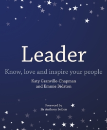 Leader: Know, Love and Inspire Your People - Bidston, Emmie