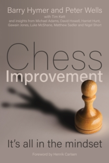 Chess Improvement: It's All in the Mindset - Peter Wells, Wells