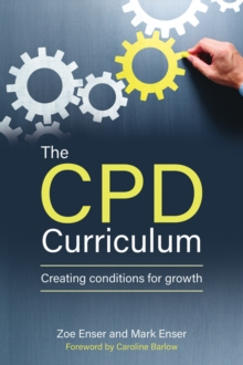 The CPD curriculum  : creating conditions for growth - Enser, Zoe