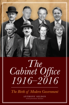 Image for The Cabinet Office 1916-2016  : the birth of modern government