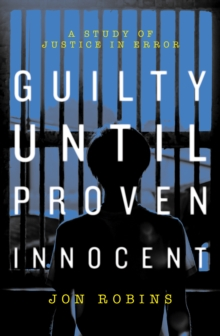 Image for Guilty until proven innocent  : a study of justice in error