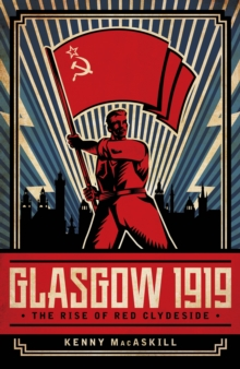 Image for Glasgow 1919  : the rise of Red Clydeside