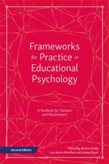Image for Frameworks for practice in educational psychology  : a textbook for trainees and practitioners