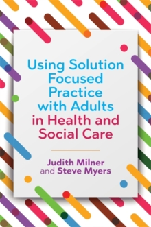 Image for Using solution focused practice with adults in health and social care