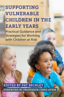 Image for Supporting vulnerable children in the early years  : practical guidance and strategies for working with children at risk