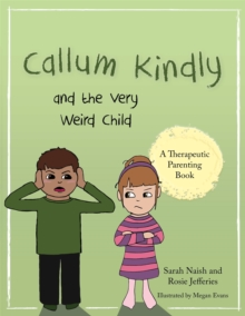 Image for Callum Kindly and the very weird child  : a story about sharing your home with a new child