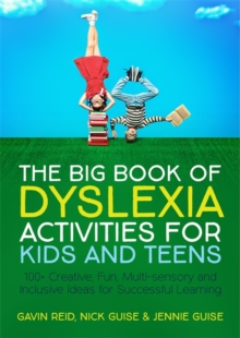 The big book of dyslexia activities for kids and teens  : 100 creative, fun, multi-sensory and inclusive ideas for successful learning