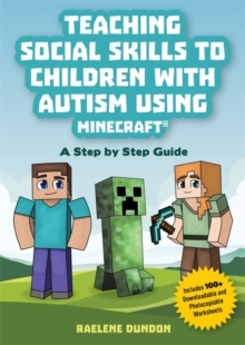 Image for Teaching social skills to children with autism using Minecraft  : a step by step guide