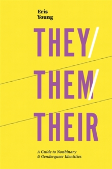 Image for They/them/their  : a guide to nonbinary and genderqueer identities