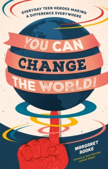 You can change the world!  : everyday teen heroes who dare to make a difference - Rooke, Margaret
