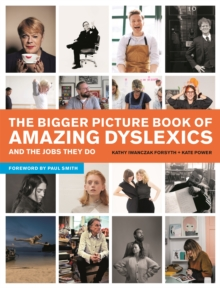 Image for The bigger picture book of amazing dyslexics and the jobs they do