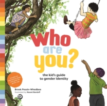 Who are you?  : the kid's guide to gender identity - Pessin-Whedbee, Brook