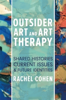Image for Outsider art and art therapy  : shared histories, current issues and future identities