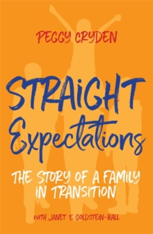 Image for Straight expectations  : the story of a family in transition