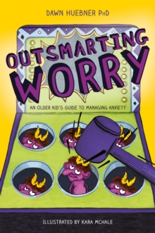 Outsmarting worry - Huebner, Dawn, PhD