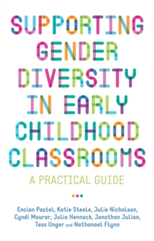 Image for Supporting Gender Diversity in Early Childhood Classrooms : A Practical Guide
