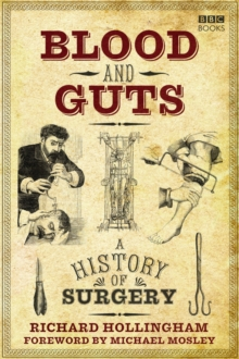 Image for Blood and guts  : a history of surgery