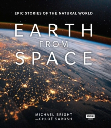 Image for Earth from space  : epic stories of the natural world