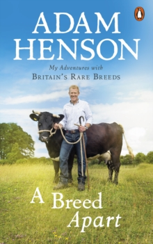 Image for A breed apart  : my adventures with Britain's rare breeds