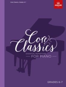 Image for Core Classics, Grades 6-7 : Essential repertoire for piano