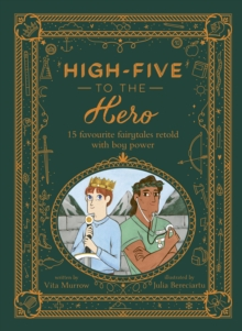 Image for High-five to the hero  : 15 favourite fairytales retold with boy power