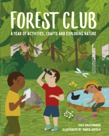 Image for Forest Club  : a year of activities, crafts and exploring nature