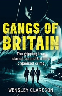 Image for Gangs of Britain  : the gripping true stories behind Britain's organised crime