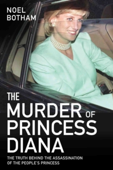 Image for The murder of Princess Diana  : the truth behind the assassination of the people's princess